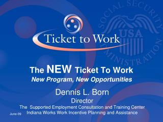 The NEW Ticket To Work New Program, New Opportunities