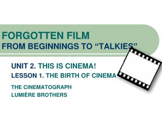"FORGOTTEN FILM FROM BEGINNINGS TO ""TALKIES"""