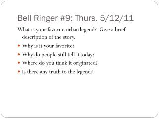 Bell Ringer #9: Thurs. 5/12/11