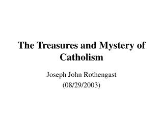 The Treasures and Mystery of Catholism