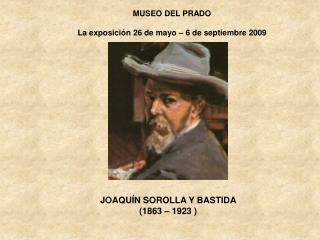 JOAQUÍN SOROLLA Y BASTIDA                 (1863 – 1923 )