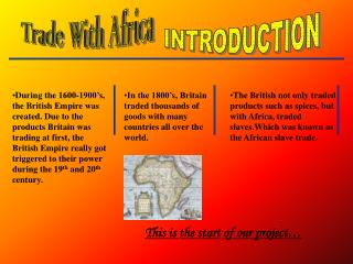 In the 1800's, Britain traded thousands of goods with many countries all over the world.