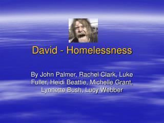 David - Homelessness