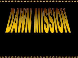 DAWN MISSION