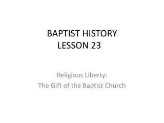 BAPTIST HISTORY LESSON 23