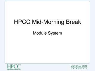 HPCC Mid-Morning Break