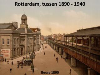 Rotterdam, tussen 1890 - 1940