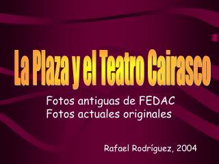 La Plaza y el Teatro Cairasco