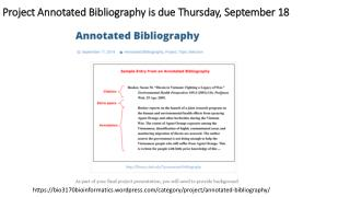 Project  Annotated Bibliography  is  due Thursday, September  18