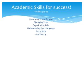 Academic Skills for success! 6 week group