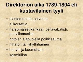 Direktorion aika 1789-1804 eli kustavilainen tyyli