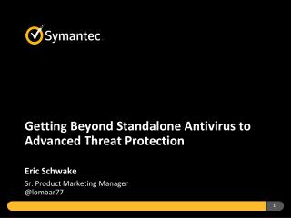 Getting Beyond Standalone Antivirus to Advanced Threat Protection