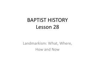 BAPTIST HISTORY Lesson 28