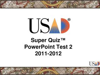 Super Quiz ™ PowerPoint Test 2 2011-2012