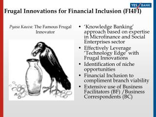 Frugal Innovations for Financial Inclusion (FI4FI)