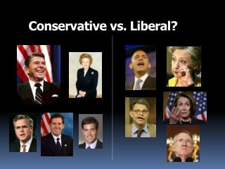 Conservative vs. Liberal?