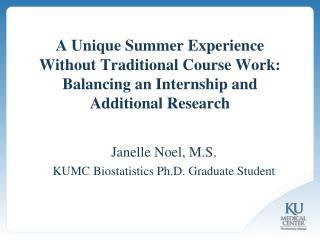 Janelle Noel, M.S. KUMC Biostatistics  Ph.D. Graduate  Student