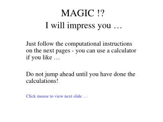 MAGIC !? I will impress you …