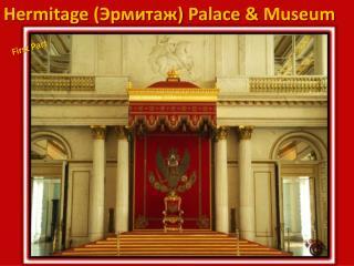 Hermitage (Эрмитаж)  Palace &  Museum