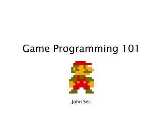Game Programming 101