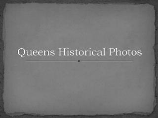 Queens Historical Photos