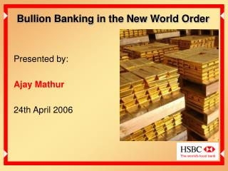 Bullion Banking in the New World Order