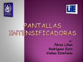 PANTALLAS INTENSIFICADORAS