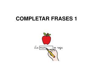 COMPLETAR FRASES 1