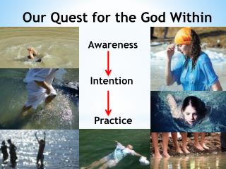 Our Quest for the God Within  Awareness Intention  Practice