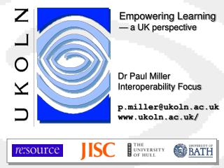 Dr Paul Miller Interoperability Focus  p.millerukoln.ac.uk ukoln.ac.uk