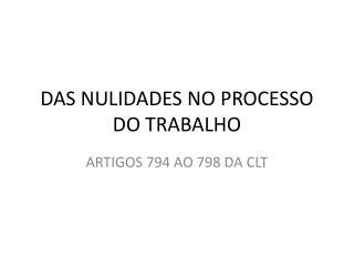 DAS NULIDADES NO PROCESSO DO TRABALHO