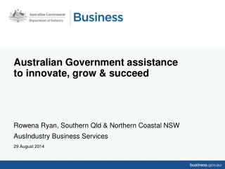 Australian Government assistance to innovate, grow & succeed