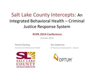 Salt Lake County Intercepts: An Integrated Behavioral Health – Criminal Justice Response System