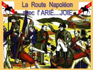 La  Route  Napoléon avec  l' ARIÉ....JOIE