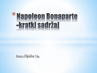 Napoleon Bonaparte -kratki  sadržaj