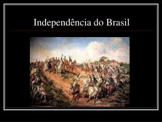 Independ�ncia do Brasil