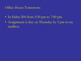 Office Hours Tomorrow:
