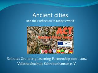 Sokrates Grundtvig Learning Partnership 2010 - 2012 Volkshochschule Schrobenhausen e. V.