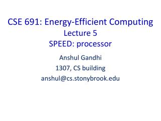 CSE 691: Energy-Efficient Computing Lecture  5 SPEED: processor