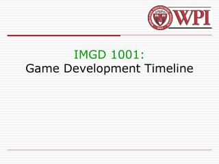 IMGD 1001: Game Development Timeline