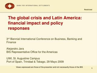 The global crisis and Latin America: financial impact and policy responses