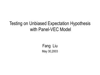 Testing on Unbiased Expectation Hypothesis  with Panel-VEC Model