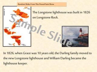 The Longstone lighthouse was built in 1826 on Longstone Rock.