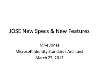 JOSE New Specs & New Features