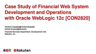 Case Study of Financial Web System Development and Operations  with  Oracle WebLogic 12c [CON2820]