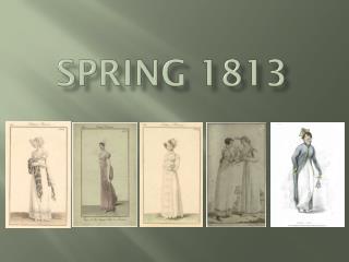 Spring 1813
