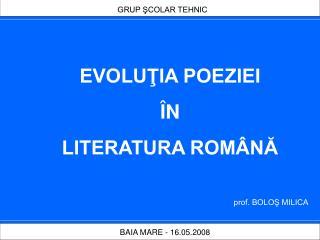 EVOLUŢIA POEZIEI  ÎN  LITERATURA ROMÂNĂ