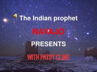 The Indian prophet NAVAJO PRESENTS