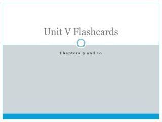 Unit V Flashcards