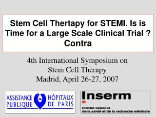 4th International Symposium on Stem Cell Therapy Madrid, April 26-27, 2007